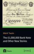 Книга Марк Твен «The 1,000,000 Bank Note and Other New Stories» 978-617-7498-57-4