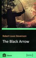 Книга Роберт Стівенсон «The Black Arrow» 978-617-7409-71-6