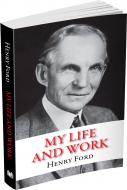 Книга Генрі Форд «My Life and Work» 978-617-7535-98-9