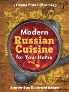 Книга Oxana Putan «Modern Russian Cuisine for Your Home» 978-5-699-89123-8