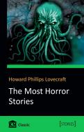 Книга Говард Ф. Лавкрафт «The Most Horror Stories» 978-966-948-182-5
