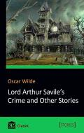 Книга Оскар Уайльд «Lord Arthur Savile's Crime and Other Stories» 978-617-7535-88-0
