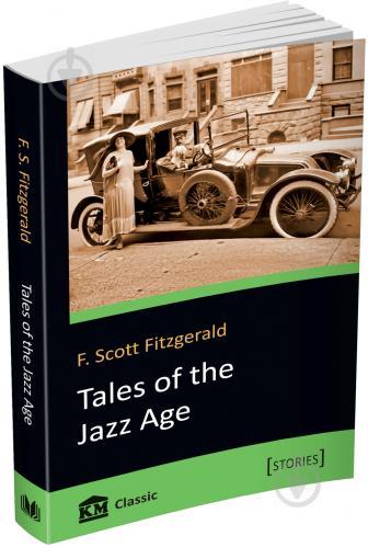 Книга Френсіс Фіцджеральд «Tales of the Jazz Age» 978-617-7489-95-4 - фото 2